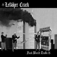 Leftover Crack - Fuck World Trade CD